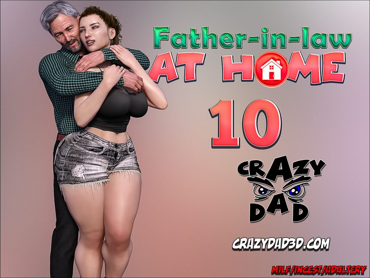 Crazy Dad – Father-in-Law at Home 10