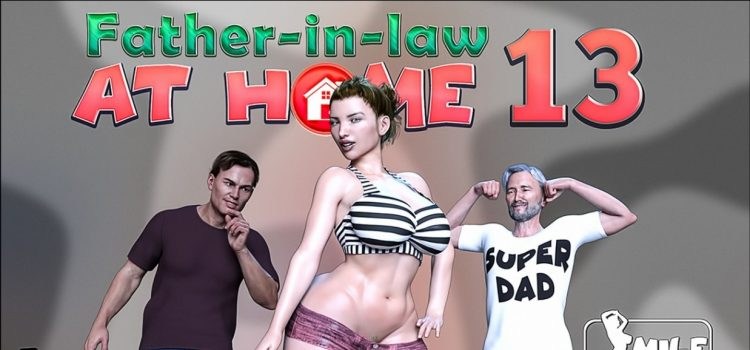 Crazy Dad – Father-in-Law at Home 13
